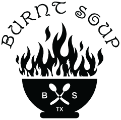 Burnt Soup TX!
